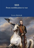 Volume one: 1815 from mobilisation to war